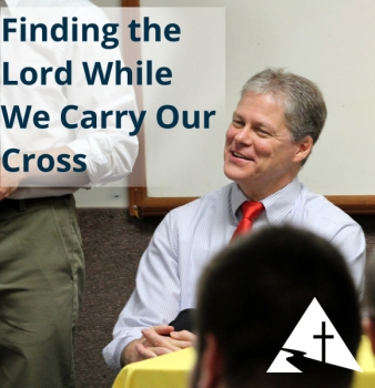 Finding the Lord While We Carry Our Cross
